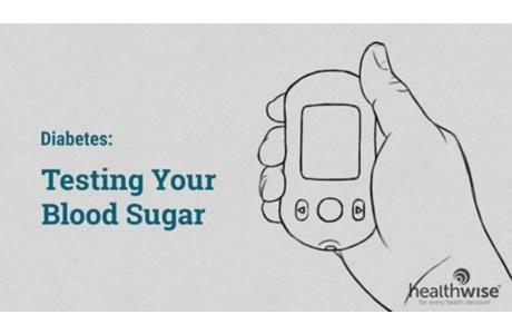 Diabetes: Testing Your Blood Sugar