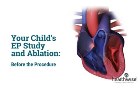Your Child's EP Study and Ablation: Before the Procedure