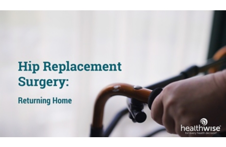 Hip Replacement Surgery: Returning Home