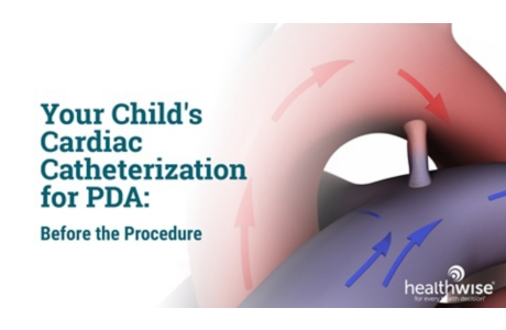 Your Child's Cardiac Catheterization for PDA: Before the Procedure