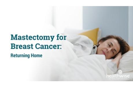 Mastectomy: Returning Home