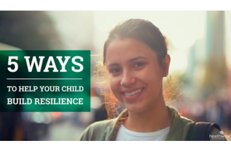 5 Ways to Help Your Child Build Resilience