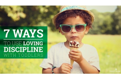 7 Ways to Use Loving Discipline With Toddlers