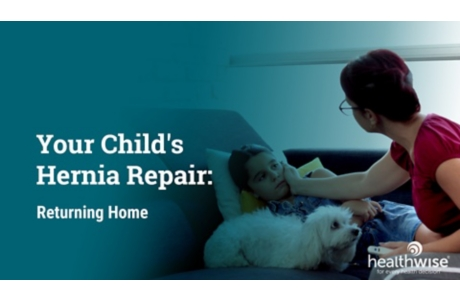 Your Child's Hernia Repair: Returning Home
