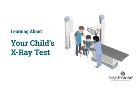 Learning About Your Child's X-Ray Test