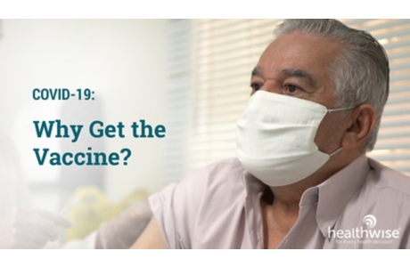 COVID-19: Why Get the Vaccine?