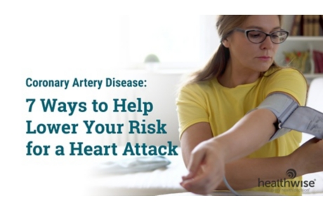 Coronary Artery Disease: 7 Ways to Help Lower Your Risk for a Heart Attack